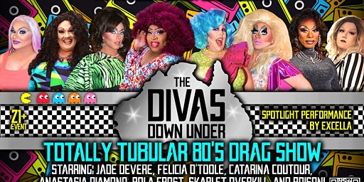 Diva's Down Under Totally Tubular 80's Drag Show