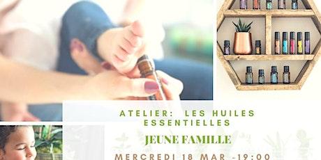 Atelier huiles essentielles pour la jeune famille billets