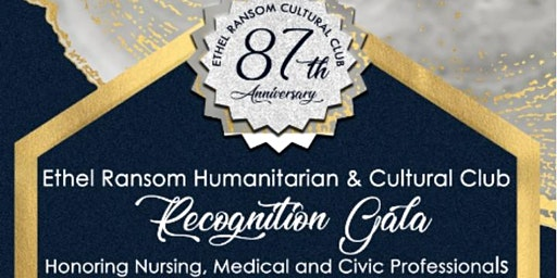 Ethel Ransom Humanitarian  Cultural Club 87th Anniversary Recognition Gala