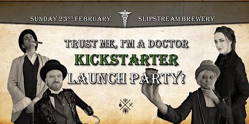 Trust Me I'm a Doctor Kickstarter Launch!