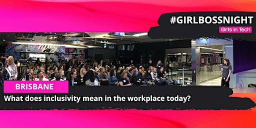 Girl Boss Night (Bris) - What does inclusivity mean in the workplace today?