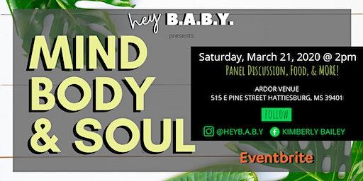 Hey B.A.B.Y. Presents Mind Body & Soul
