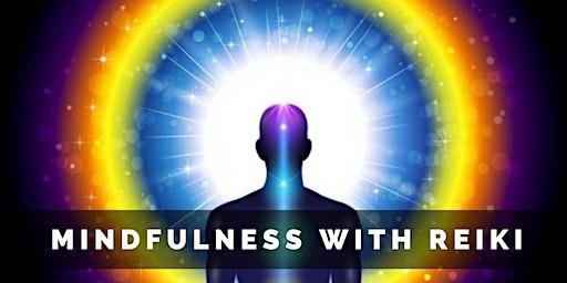 Mindfulness with Reiki
