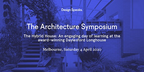 The Architecture Symposium – The Hybrid House: An engaging day of learning at the award-winning Daylesford Longhouse tickets