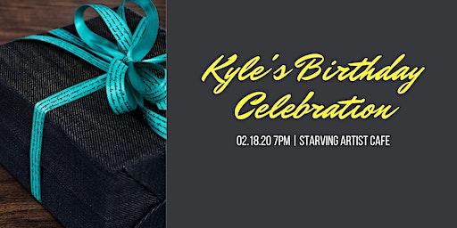 Kyle's Birthday Celebration