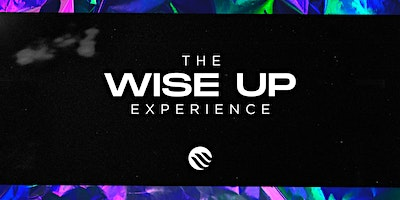 Wise Up Experience