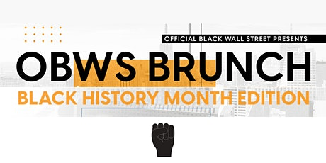 The Official Black Wall Street Brunch - Black History Month Edition tickets