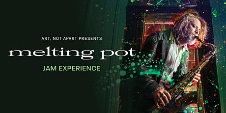 Melting Pot: Art, Not Apart jam experience tickets