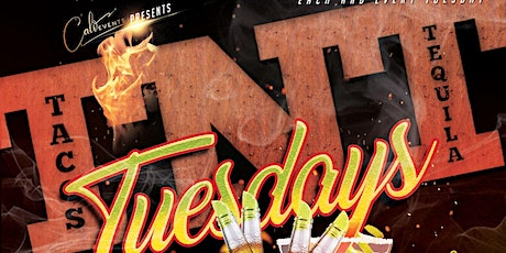 TACOS - N - TEQUILA TUESDAYS tickets