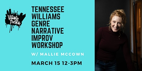 Tennessee Williams  Genre Narrative Improv Workshop w/ Mallie McCown tickets