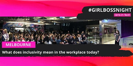 Girl Boss Night (Melb) - What does inclusivity mean in the workplace today? tickets
