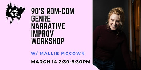 90's Rom-Com  Genre Narrative Improv Workshop w/ Mallie McCown tickets