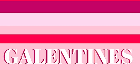 Featured Female: GALENTINES FEBRUARY GIRLS NIGHT OUT tickets