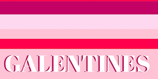Featured Female: GALENTINES FEBRUARY GIRLS NIGHT OUT