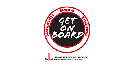 Get On Board: One Day Nonprofit Board Training by Junior League of Lincoln tickets