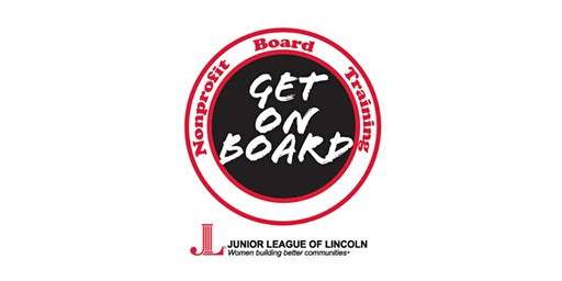 Get On Board: One Day Nonprofit Board Training by Junior League of Lincoln