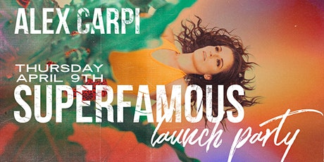 ~POSTPONED~ ALEX CARPI - SUPERFAMOUS Launch Party @ Wesley Anne tickets