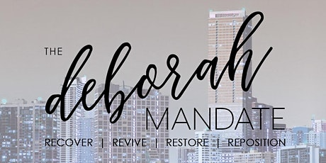 The Deborah Mandate - Apprehending Your Destiny tickets
