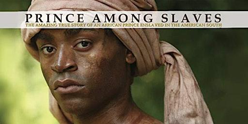 Documentary Screening: Prince Among Slaves