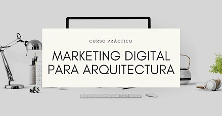 MARKETING DIGITAL PARA ARQUITECTURA | Curso Práct entradas