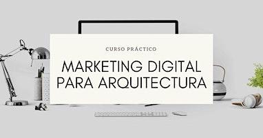 MARKETING DIGITAL PARA ARQUITECTURA | Curso Práct