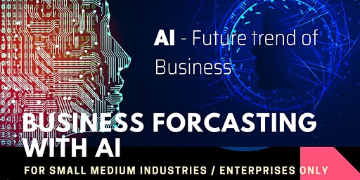 Business Forecasting With Artificial Intelligence (AI) For SME/SMI