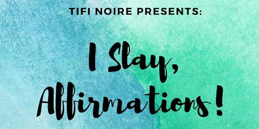 I Slay, Affirmations Jr. Workshop