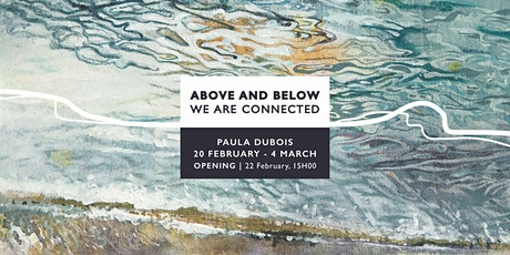 Above and Below - We are Connected, Exhibition tickets