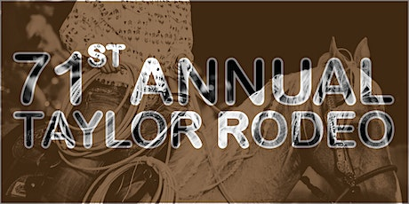 CANCELLED: 71st Annual Taylor, TX Rodeo tickets