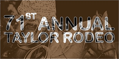 71st Annual Taylor, TX Rodeo