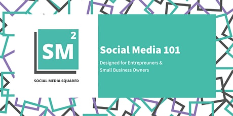 Social Media 101 for Entrepreneurs & Small Business Owners tickets