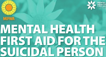 Mental Health First Aid for Suicidal Person   FREE