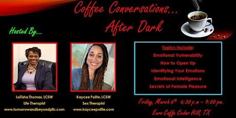 Coffee Conversations After Dark... tickets