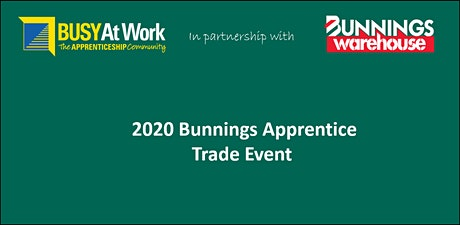 2020 Bunnings Apprentice Trade Event -  Toowoomba City Bunnings Warehouse tickets