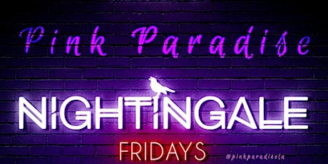 Pink Paradise -  Friday Party  at  the Trendy Nightingale Plaza tickets