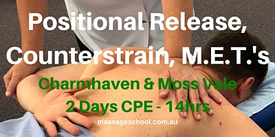 Treat with Positional Release, Counterstrain & M.E.T.'s - Moss Vale - CPE Event (14hrs)