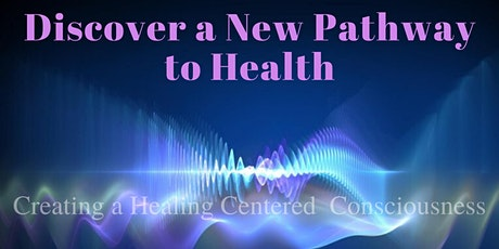 Discover a New Pathway to Health tickets