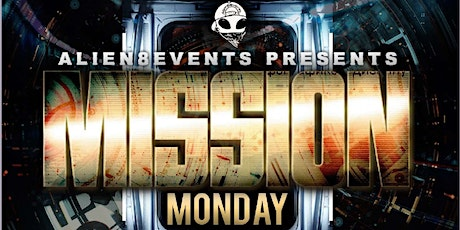 Alien8Events Presents: Mission Monday tickets