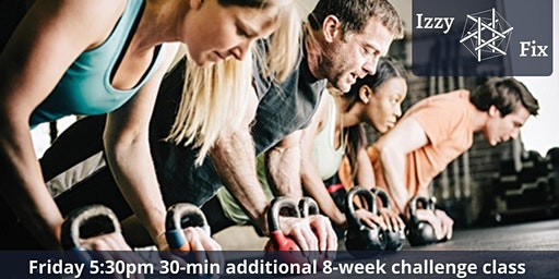Friday 5:30pm Functional 30-Min Additional 8-Wk Challenge Class