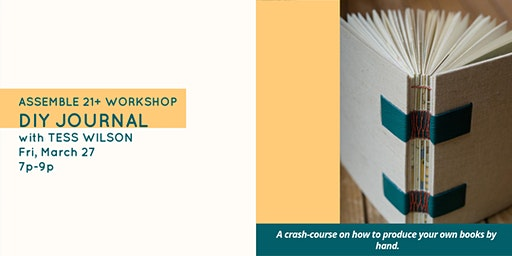 Assemble 21+ Workshop:DIY Journal with Tess Wilson