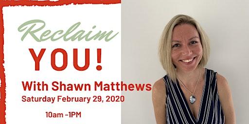Reclaim You with Shawn Matthews