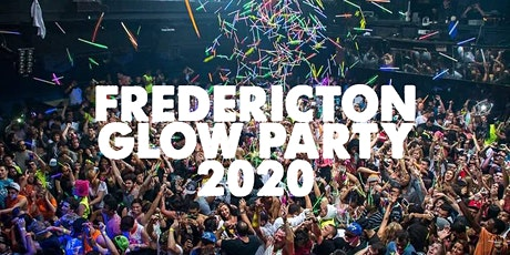 FREDERICTON GLOW PARTY 2020 | FRIDAY MAR 6 tickets