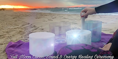 Full Moon Cacao, Deep Trance, Sound & Energy Healing Ceremony tickets
