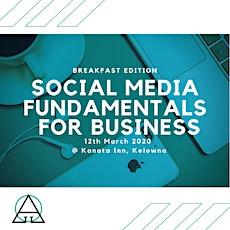 Social Media Fundamentals for Business - Breakfast Edition tickets