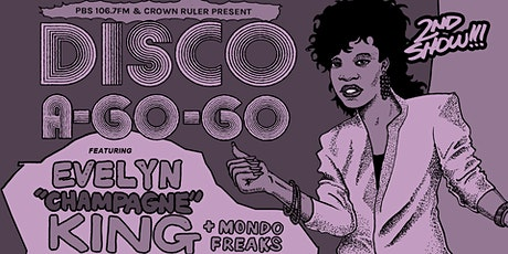 2nd Show! Disco A-Go-Go ft. Evelyn Champagne King with Mondo Freaks tickets