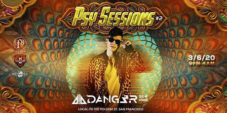 Psy Sessions #2 - Dang3r @ F8 (3/6/20) tickets