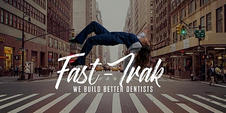 FAST-TRAK - SAN FRANCISCO  | Dental Conference - Building Better Dentists tickets