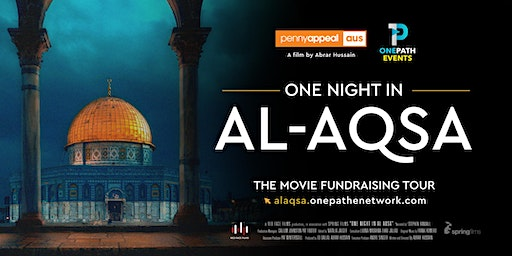 One Night In Al-Aqsa Cinema Screening | Melbourne VIC | 29th Feb, 3 PM