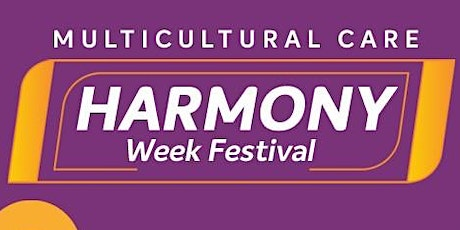 Multicultural Care Harmony Week Festival tickets