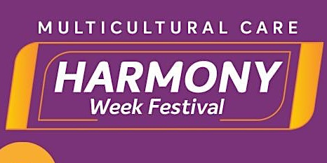 Multicultural Care Harmony Week Festival
